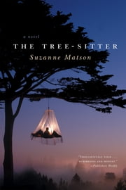 The Tree-Sitter: A Novel ebook by Suzanne Matson