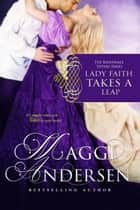 Lady Faith Takes a Leap: The Baxendale Sisters ebook by Maggi Andersen