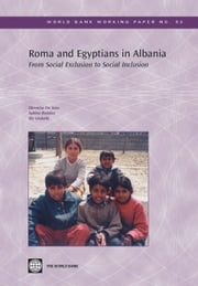 Roma and Egyptians in Albania: From Social Exclusion to Social Inclusion ebook by De Soto, Hermine G.