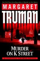 Murder on K Street ebook by Margaret Truman