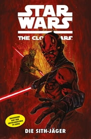 Star Wars: The Clone Wars (zur TV-Serie), Band 13 - Die Sith-Jäger ebook by Henry Gilroy,Steven Melching,Vicenc Villagrasa