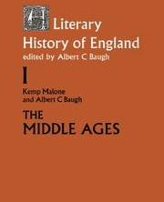 The Literary History of England ebook by Malone, Kemp