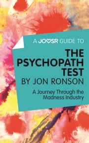 A Joosr Guide to... The Psychopath Test by Jon Ronson: A Journey Through the Madness Industry ebook by Joosr