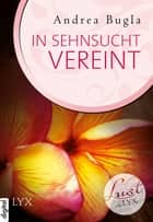 Lust de LYX - In Sehnsucht vereint ebook by Andrea Bugla