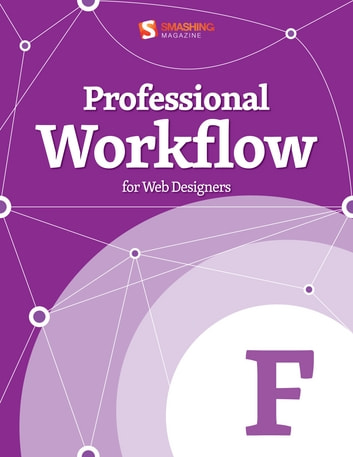 Professional Workflow for Web Designers ebook by Smashing Magazine