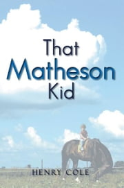 That Matheson Kid ebook by Henry Cole
