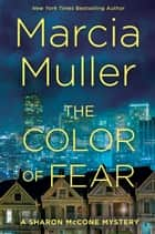 The Color of Fear ebook by Marcia Muller