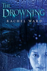 The Drowning ebook by Rachel Ward