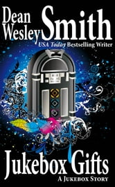 Jukebox Gifts: A Jukebox Story ebook by Dean Wesley Smith