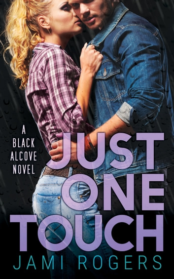 Just One Touch: A Black Alcove Novel ebook by Jami Rogers