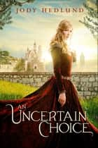 An Uncertain Choice ebook by