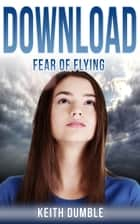 Download - Episode 2: Fear Of Flying ebook by Keith Dumble