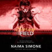 Scoring off the Field - WAGS (Wives and Girlfriends of Athletes), Book 2 audiobook by Naima Simone