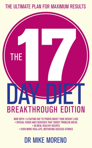 The 17 Day Diet Breakthrough Edition ebook by Dr Mike Moreno
