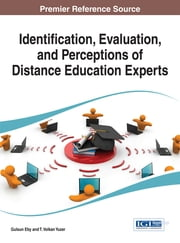 Identification, Evaluation, and Perceptions of Distance Education Experts ebook by Gulsun Eby,T. Volkan Yuzer