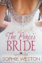 The Prince's Bride ebook by Sophie Weston