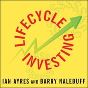 Lifecycle Investing - A New, Safe, and Audacious Way to Improve the Performance of Your Retirement Portfolio audiobook by Ian Ayres, Barry Nalebuff