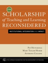 The Scholarship of Teaching and Learning Reconsidered - Institutional Integration and Impact ebook by Pat Hutchings,Mary Taylor Huber,Anthony Ciccone