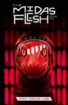 The Midas Flesh Vol. 1 ebook by Ryan North, Braden Lamb, Mike Holmes,...