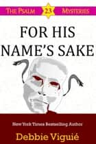 For His Name's Sake ebook by Debbie Viguié