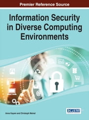 Information Security in Diverse Computing Environments ebook by Anne Kayem,Christoph Meinel