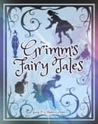 Grimm's Fairy Tales ebook by Wilhelm Grimm, Jacob Grimm