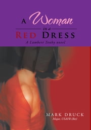 A Woman In A Red Dress ebook by Mark Druck