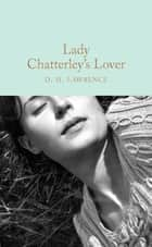 Lady Chatterley's Lover ebook by D. H. Lawrence, Anna South