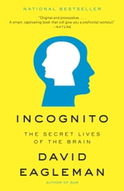 Incognito - The Secret Lives of the Brain ebook by David Eagleman