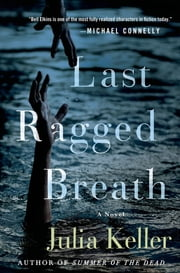 Last Ragged Breath - A Novel ebook by Julia Keller