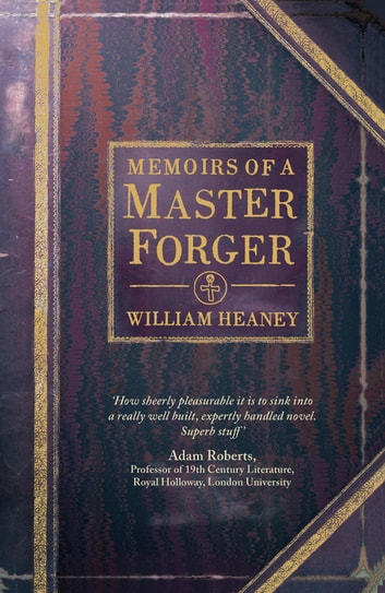 Memoirs Of A Master Forger ebook by William Heaney