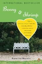 Benny & Shrimp - A Novel ebook by Katarina Mazetti