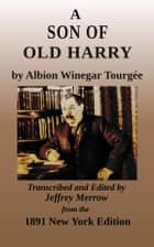 A Son of Old Harry ebook by Albion W. Tourgée