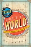 The Trivia Lover's Guide to the World