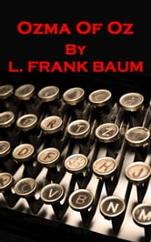 L Frank Baum - Ozma Of Oz ebook by Lyman Frank Baum