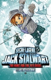 Secret Agent Jack Stalwart: Book 13: The Hunt for the Yeti Skull: Nepal ebook by Elizabeth Singer Hunt
