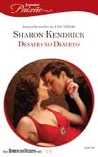 Desafio no Deserto - Harlequin Paixão - ed.369 ebook by Sharon Kendrick