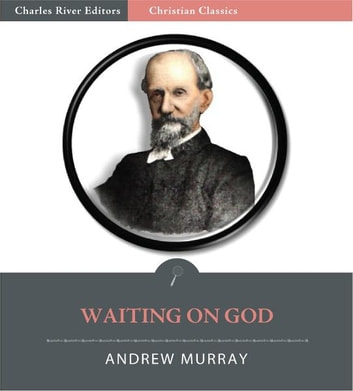 Waiting on God (Illustrated Edition) ebook by Andrew Murray