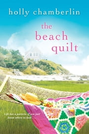 The Beach Quilt ebook by Holly Chamberlin