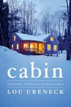 Cabin ebook by Lou Ureneck