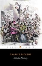 Nicholas Nickleby ebook by Charles Dickens, Hablot K. Browne, Michael Siberry,...