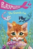 Purrmaids #1: The Scaredy Cat ebook by Sudipta Bardhan-Quallen