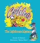 Corbilina and the Lighthouse Mystery ebook by Dorothy M. Pritchett
