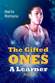 The Gifted Ones: A Learner ebook by Maria Romana