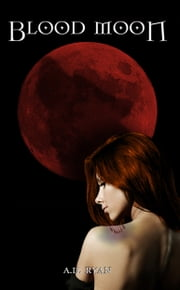 Blood Moon ebook by A.D. Ryan