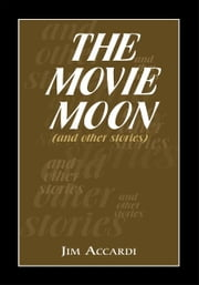 The Movie Moon ebook by Jim Accardi