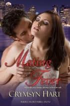 Mating Fever ebook by Crymsyn Hart