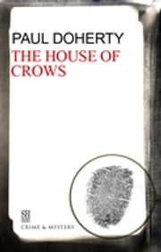 The House of Crows - A Brother Athelstan Medieval Mystery 6 ebook by Paul Doherty