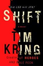 Shift - The Guided Trip Premium Edition eBook ebook by Tim Kring, Dale Peck
