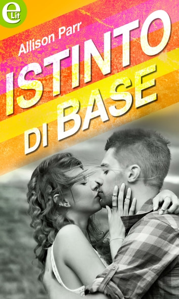 Istinto di base (eLit) ebook by Allison Parr